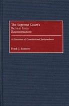 The Supreme Court's Retreat from Reconstruction