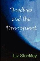 Boadicea And The Droopsnoot
