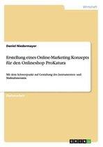 Erstellung eines Online-Marketing Konzepts fur den Onlineshop ProKatura
