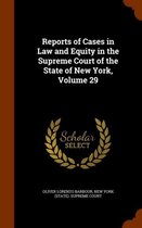 Reports of Cases in Law and Equity in the Supreme Court of the State of New York, Volume 29