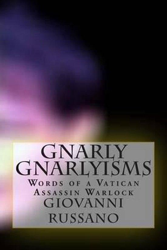 Gnarly Gnarlyisms