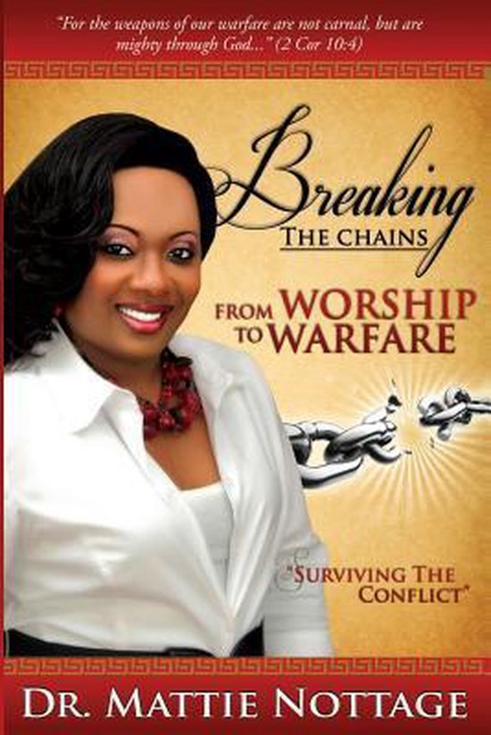 Breaking the Chains, from Worship to Warfare