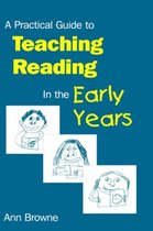 A Practical Guide to Teaching Reading in the Early Years