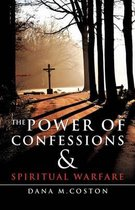 The Power of Confessions & Spiritual Warfare