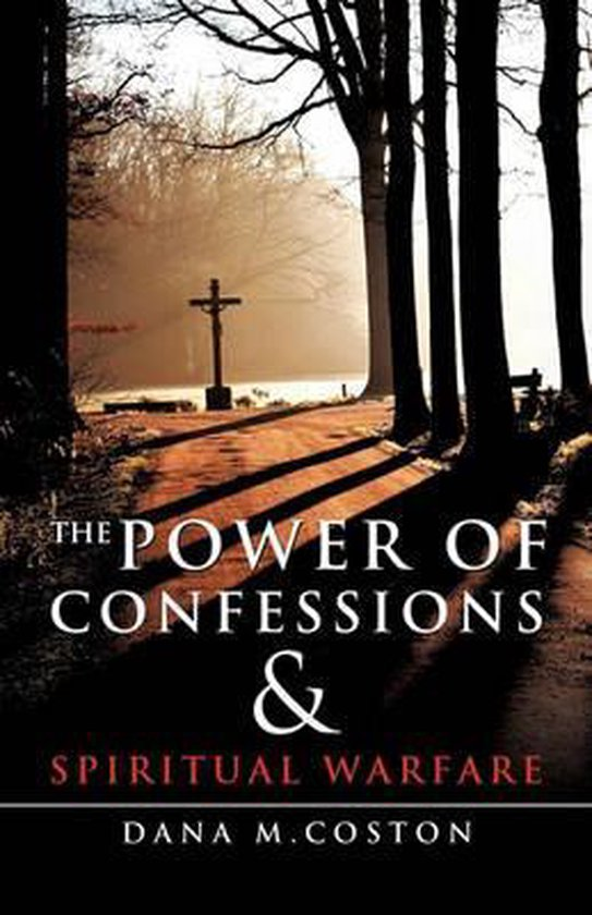 The Power of Confessions & Spiritual Warfare