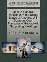 Joel O. Randall, Petitioner, V. the United States of America. U.S. Supreme Court Transcript of Record with Supporting Pleadings