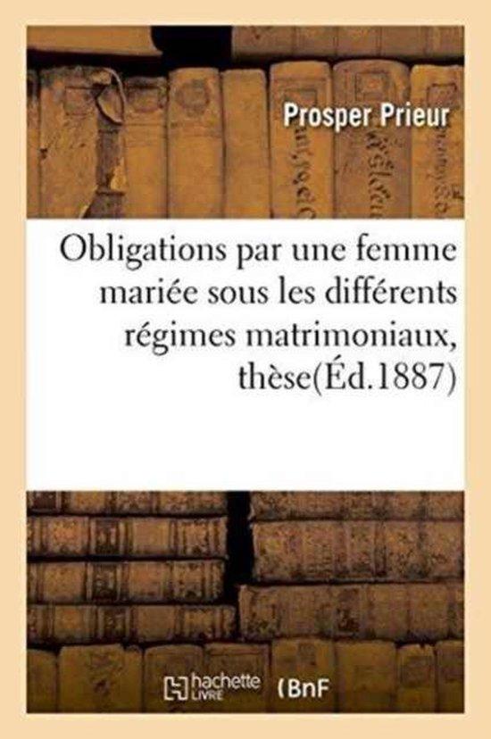 Obligations par une femme mariee sous les differents regimes matrimoniaux, these pour le doctorat