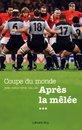 Coupe du Monde Après la mêlée...