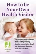 How to Be Your Own Health Visitor