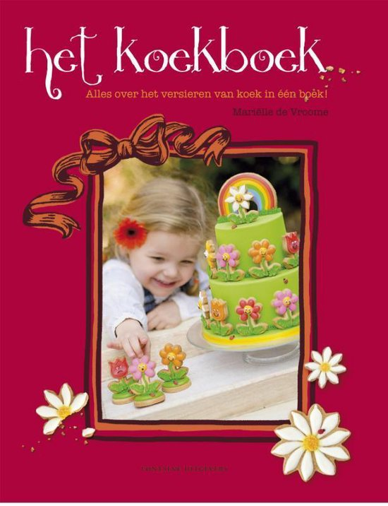 Het koekboek. Alles over het versieren van koek in één boek!