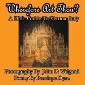 Wherefore Art Thou? a Kid's Guide to Verona, Italy