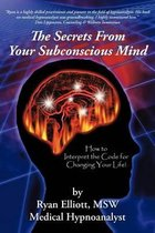 The Secrets From Your Subconscious Mind