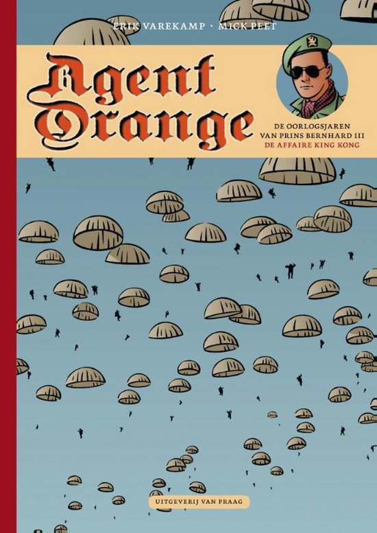 Agent orange 05. de oorlogsjaren van prins berhnard 05: de affaire king kong - Erik Varekamp | Readingchampions.org.uk
