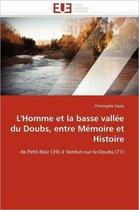 L''homme Et La Basse Vall�e Du Doubs, Entre M�moire Et Histoire