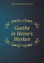 Goethe in Heine's Werken