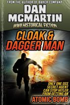 Cloak & Dagger Man - World War II Historical Fiction