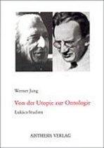 Von der Utopie zur Ontologie
