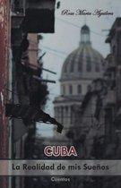 Cuba, La Realidad de MIS Sue os