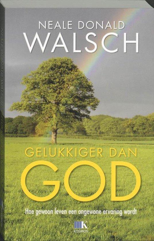 Gelukkiger dan God - N.D. Walsch |