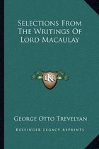 Selections from the Writings of Lord Macaulay