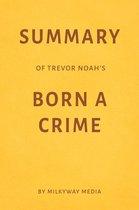 Summary of Trevor Noah's Born a Crime