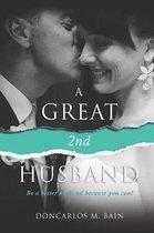 A Great 2nd Husband