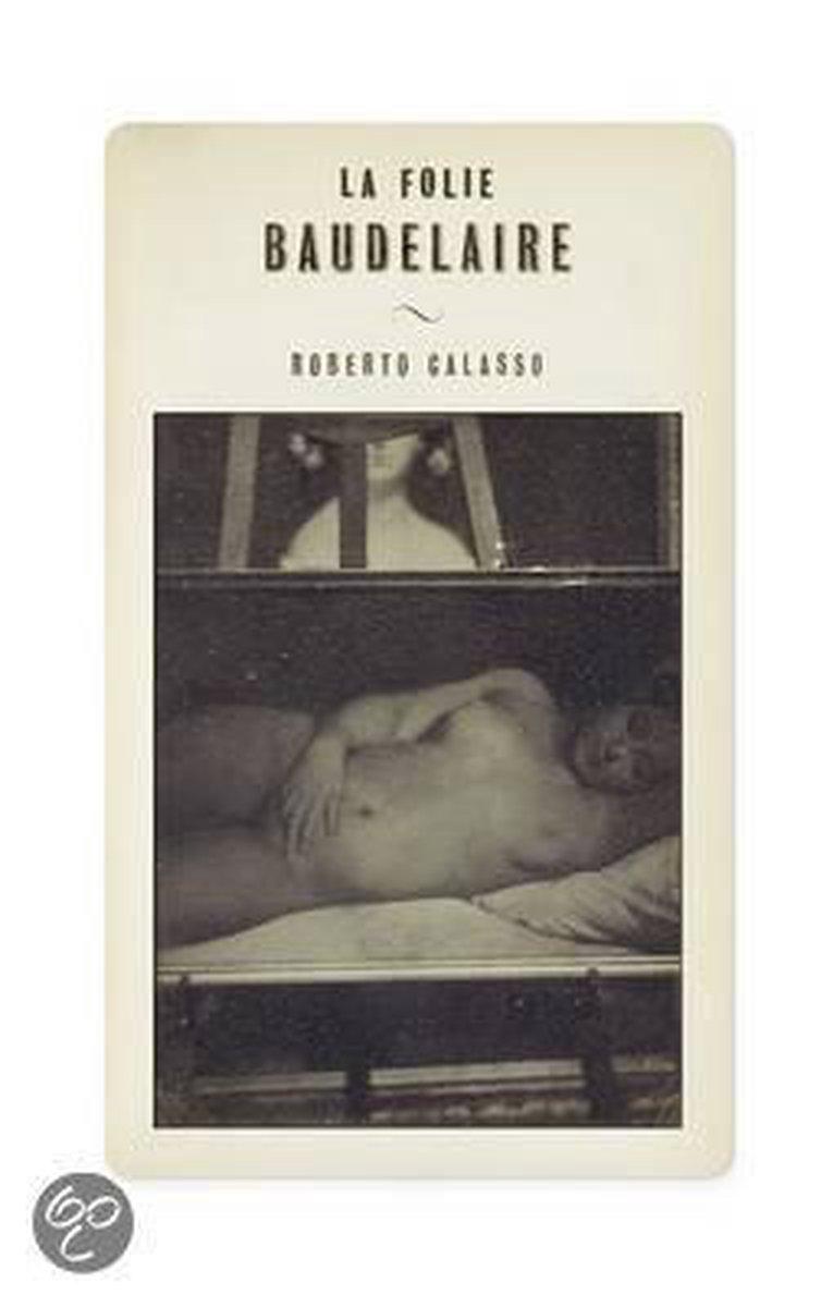 La Folie Baudelaire - Roberto Calasso