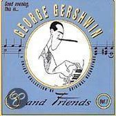 Good Evening This Is George Gershwin And Friends