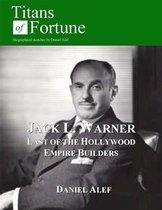 Jack L. Warner: Last Of The Hollywood Empire Builders