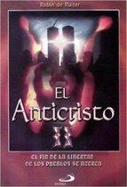 El Anticristo 2 - El fin de la libertad de los pueblos se acerca