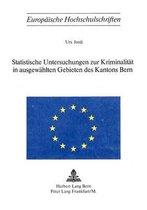Statistische Untersuchungen Zur Kriminalitaet in Ausgewaehlten Gebieten Des Kantons Bern
