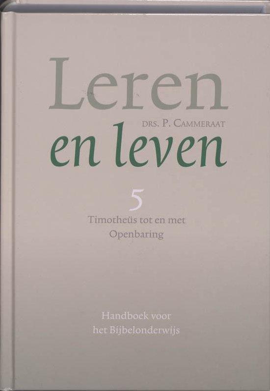 Boek cover Leren en leven 5 Timotheus tot en met Openbaring van P. Cammeraat (Hardcover)