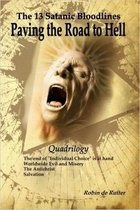 Quadrilogy: The 13 Satanic Bloodlines - Paving the Road to Hell
