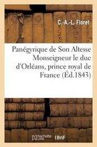 Panegyrique de Son Altesse Monseigneur le duc d'Orleans, prince royal de France