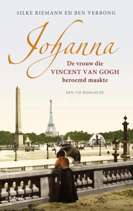 Johanna. De vrouw die Vincent van Gogh beroemd maakte - Silke Riemann |
