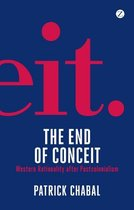 Boek cover The End of Conceit van Patrick Chabal