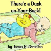 There's a Duck on Your Back