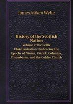 History of the Scottish Nation Volume 2 the Celtic Christianisation
