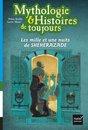Mythologie et histoires de toujours - Les mille et une nuits de Shéhérazade dès 9 ans