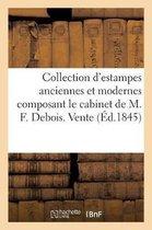 Collection d'estampes anciennes et modernes composant le cabinet de M. F. Debois. Vente