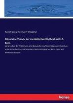 Allgemeine Theorie der musikalischen Rhythmik seit J.S. Bach,