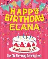 Happy Birthday Elana - The Big Birthday Activity Book