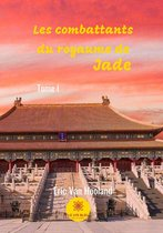 Boek cover Les combattants du royaume de jade van Eric van Hooland