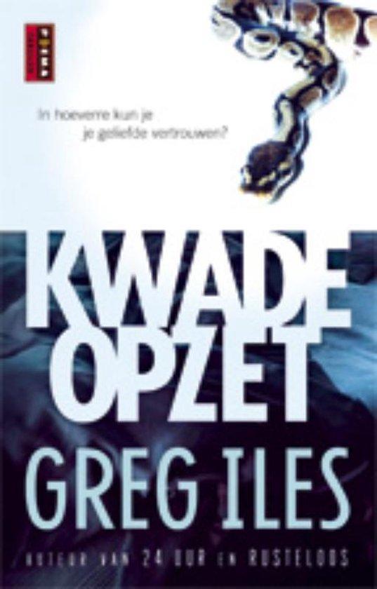 Kwade opzet - Greg Iles  