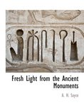 Fresh Light from the Ancient Monuments