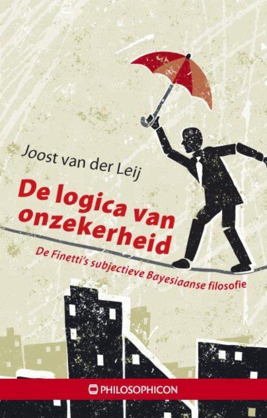 Cover van het boek 'De logica van onzekerheid' van Joost van der Leij