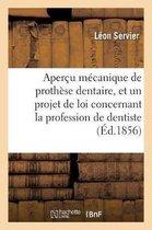 Apercu mecanique de prothese dentaire, suivi d'un projet de loi concernant la profession de dentiste