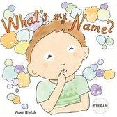 What's My Name? Stepan
