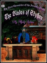 The First Chronicles of the Arrow's Flight: The Blades of Skyfire