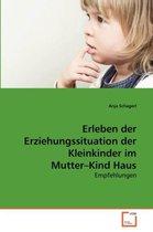 Erleben der Erziehungssituation der Kleinkinder im Mutter-Kind Haus